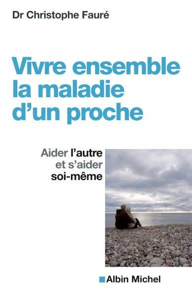 VIVRE_ENSEMBLE_LA_MALADIE_D_UN_PROCHE_faire face